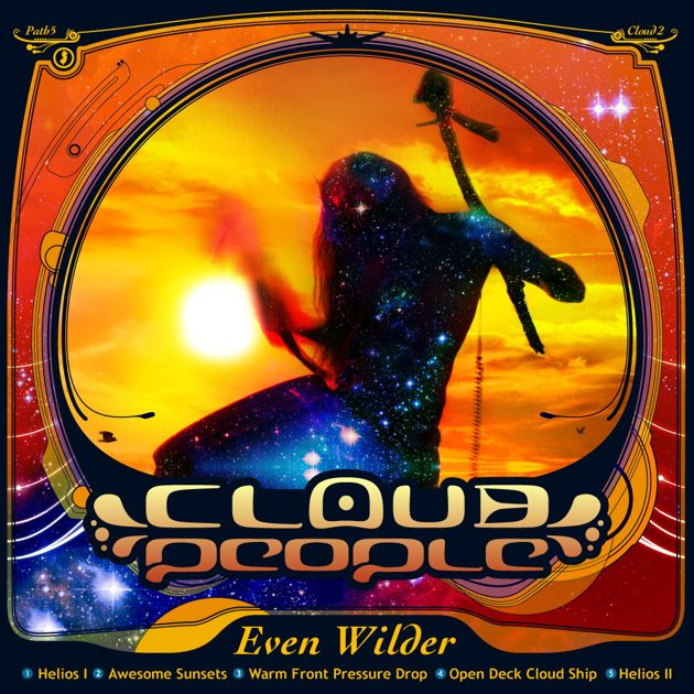 Cloud People - Even Wilder