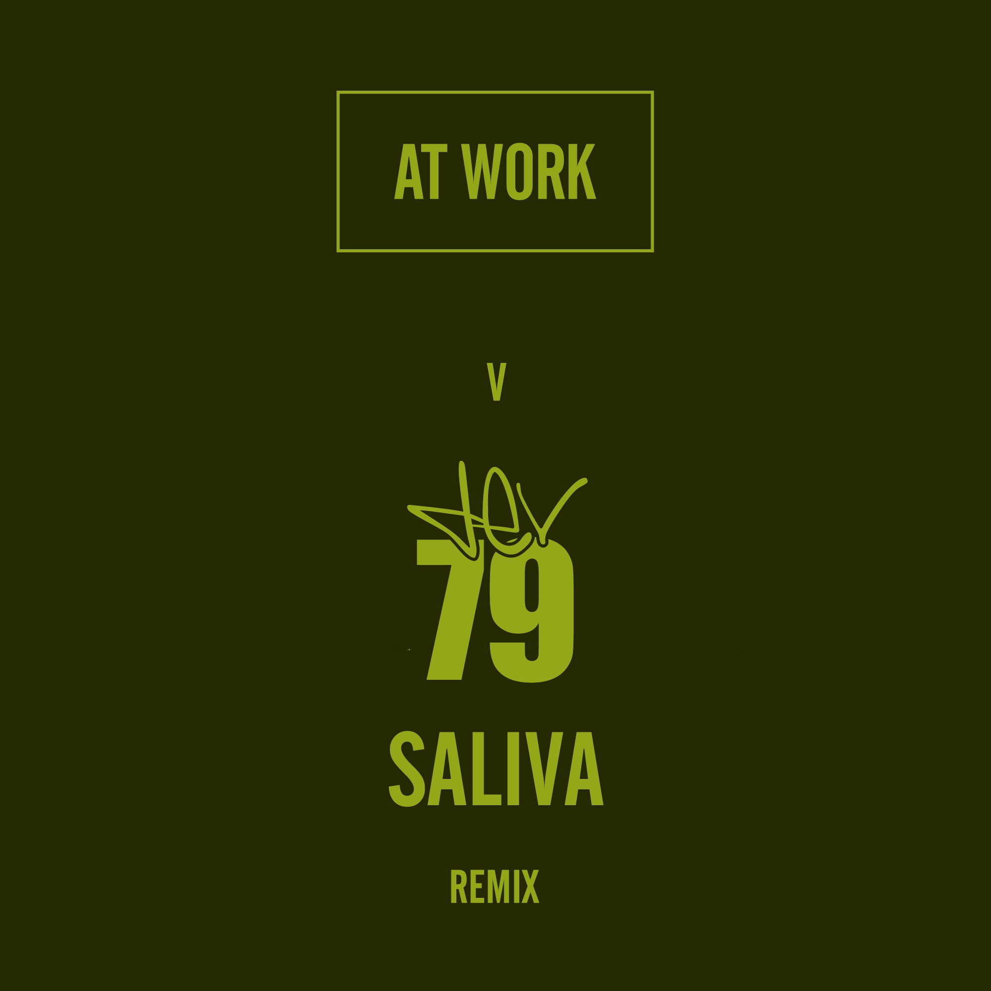 Dev79 V At Work – Saliva - The At Work Remixes