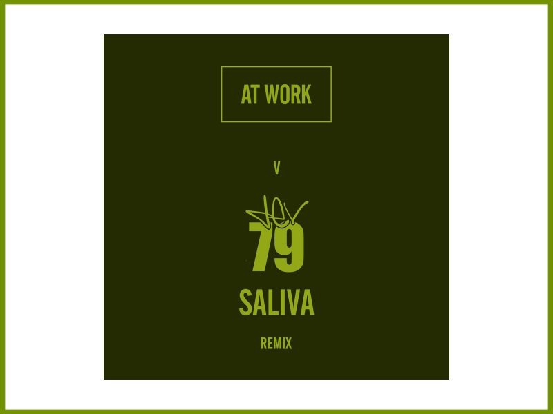 "Available (no more) At Work remixes Dev79 ""Saliva"""