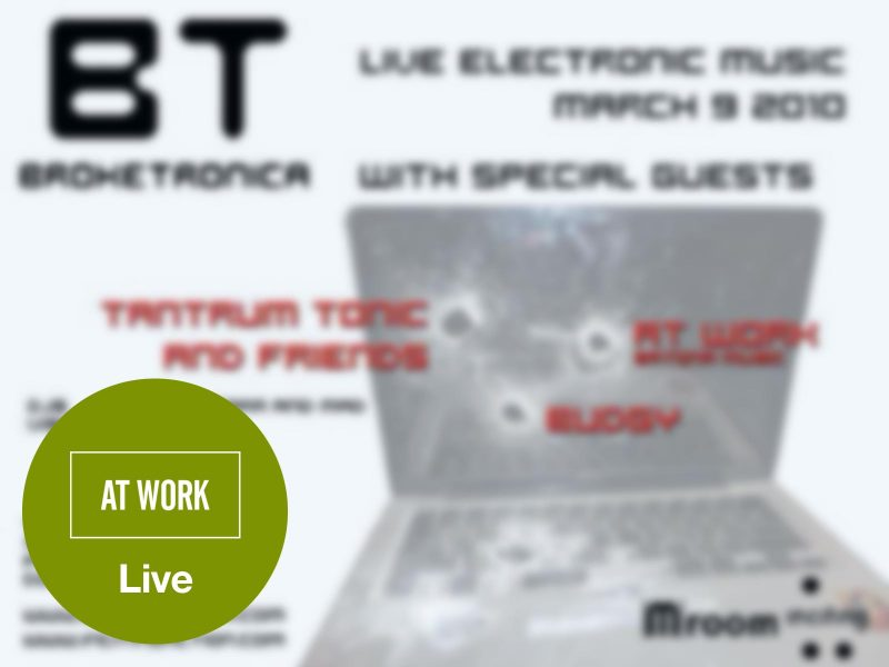 See At Work live in Philadelphia at Broketronica