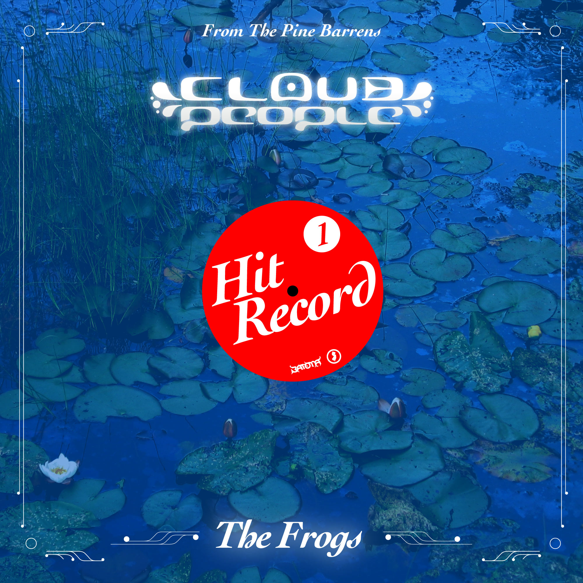 Cloud People - Hit Record 1- The Frogs