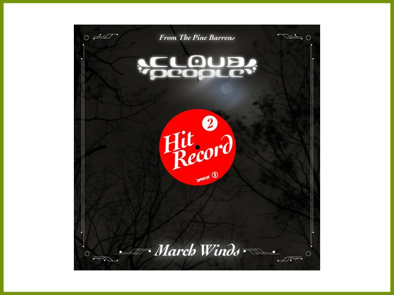 "Hear Cloud People's second Hit Record field recording, ""March Winds"""