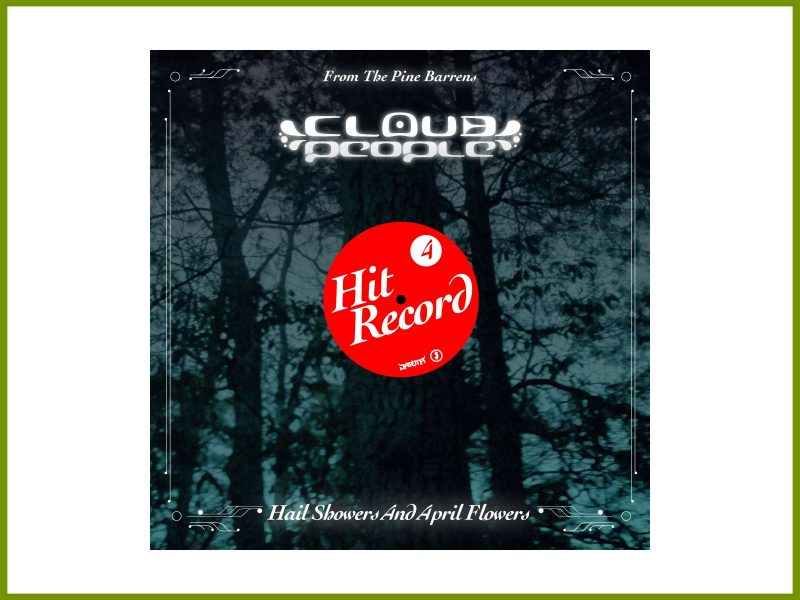 """Hear the 4th Hit Record from Cloud People, """"Hail Showers And April Flowers"""""""