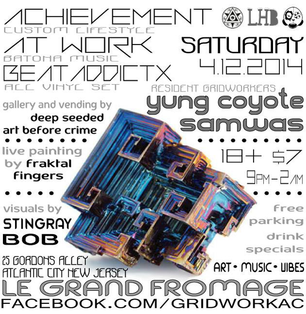 Achievement, At Work, Beat Addictz, Yung Coyote, Sam Was, Fraktal Fingerz, Stingray Bob, April 12, Le Grand Fromage Atlantic City