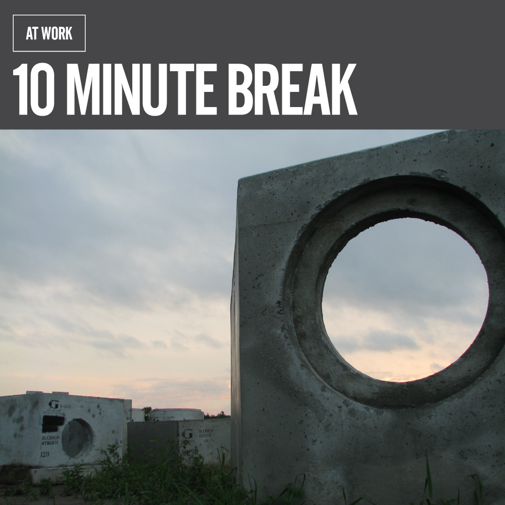 "At Work - ""10 Minute Break"" - PATH6"