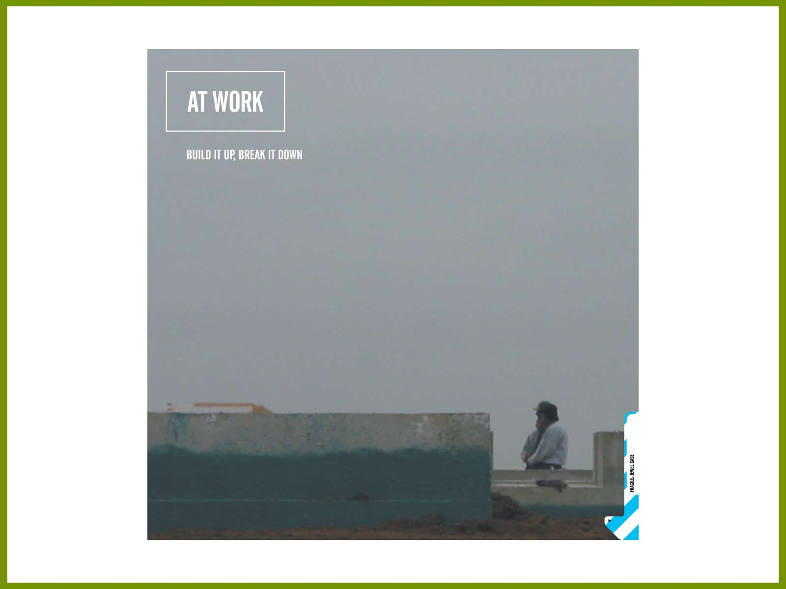 "Order new CD album: At Work ""Build It Up, Break It Down"""