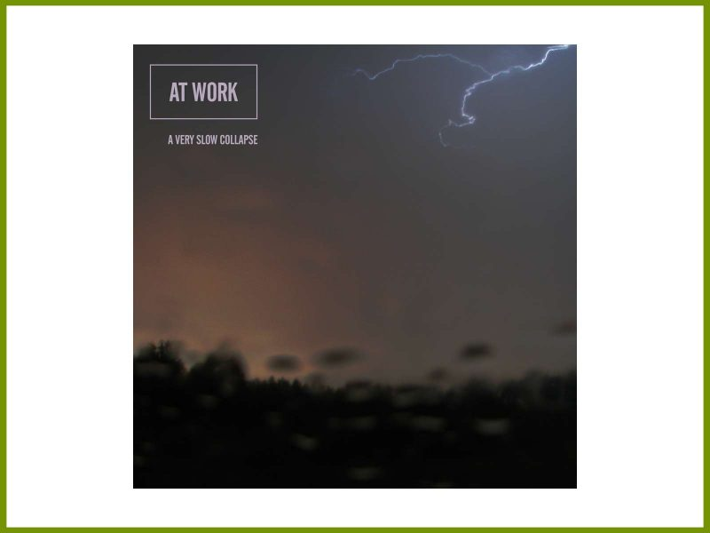 """Download new At Work album, """"A Very Slow Collapse"""""""