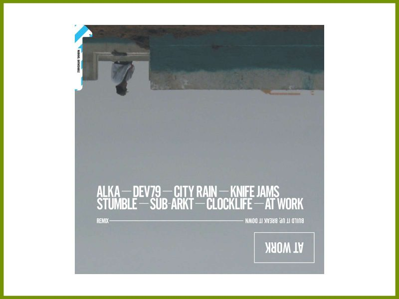 "Download new 32-track album: At Work ""Build It Up, Break It Down–Remix"""