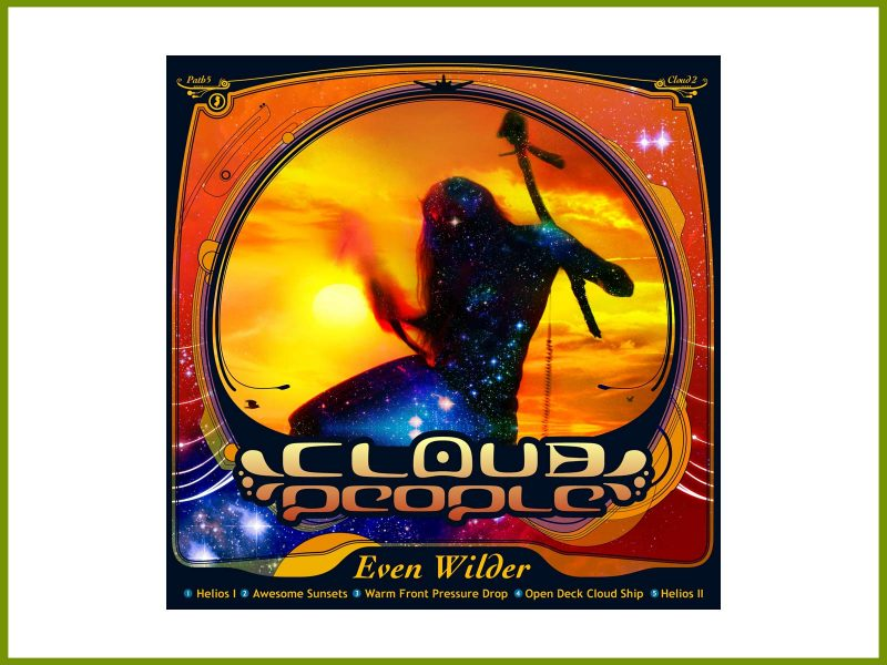 "Download the new EP ""Even Wilder"", by Cloud People"