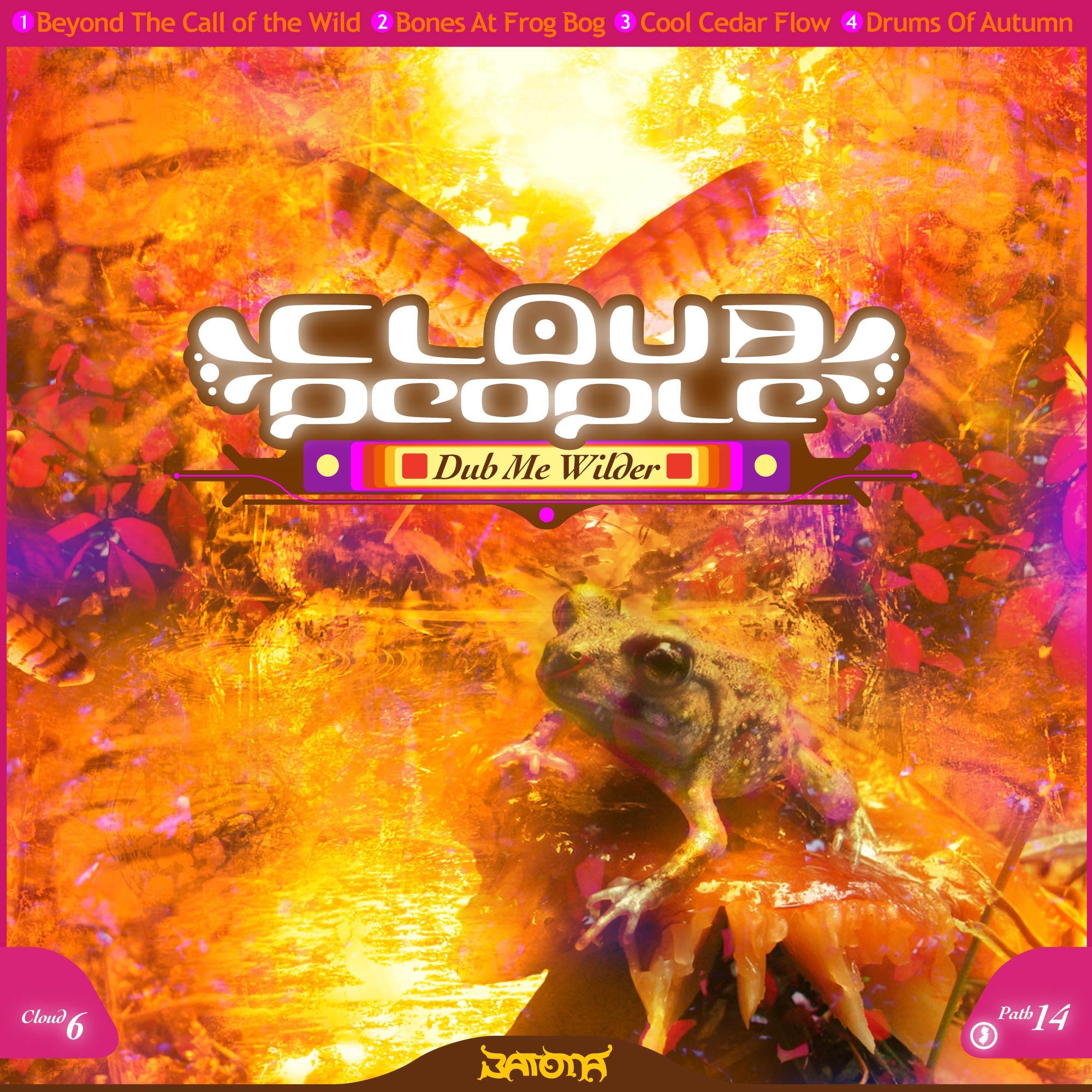 "Cloud People - ""Dub Me Wilder"" - PATH14"