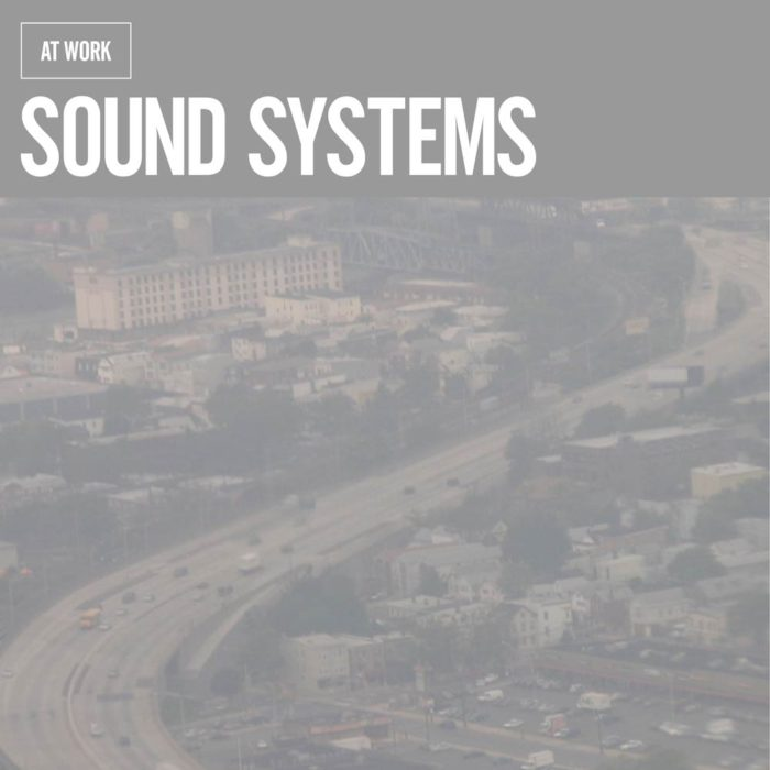 "At Work ● ""Sound Systems"" ● PATH22"
